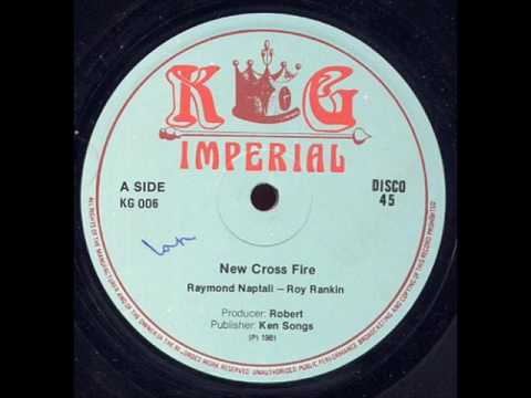Roy Rankin & Raymond Naptali - New Cross Fire - KG Imperial