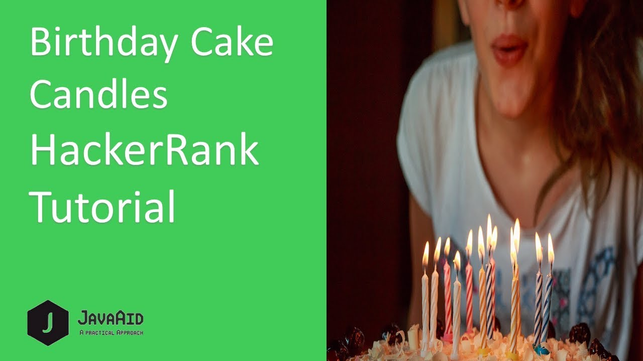 How To Solve Birthday cake candles HackerRank Problem