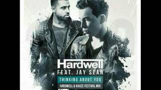 Hardwell feat. Jay Sean - Thinking About You (Hardwell & KAAZE Festival Extended Mix)