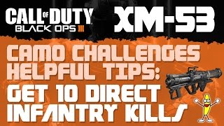 "Call Of Duty Black Ops 3 - ""How To Get Direct Infantry Kills"" (""XM-53 LAUNCHER"")"