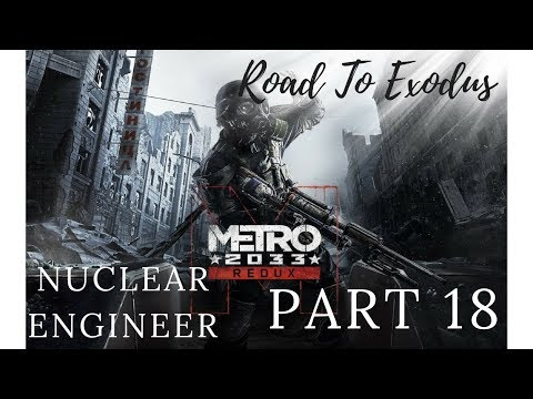 RTE | Metro 2033 Redux: Part 18 Fixed a Nuclear Reactor WITH A CRANE