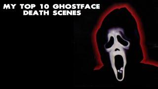 My Top 10 Ghostface Death Scenes HD