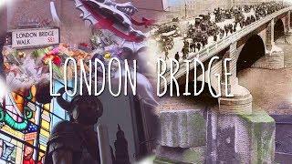 London Bridge - The London Bridge
