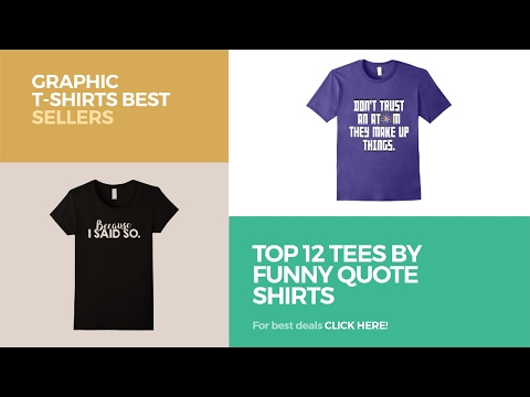 Top 12 Tees By Funny Quote Shirts // Graphic T-Shirts Best Sellers