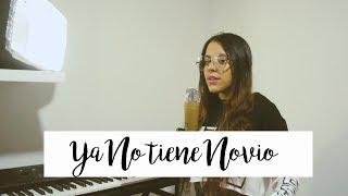 Sebastián Yatra, Mau Y Ricky - Ya No Tiene Novio  By Melanie Espinosa