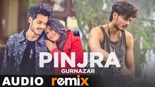 Pinjraa (Audio Remix)   Gurnazar   Jaani   B Praak   Funky Boyz   Latest Remix Songs 2019