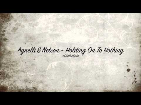 Agnelli & Nelson - Holding On To Nothing [Original Mix] HD