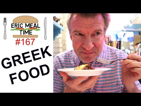 Greek Food - Eric Meal Time #167