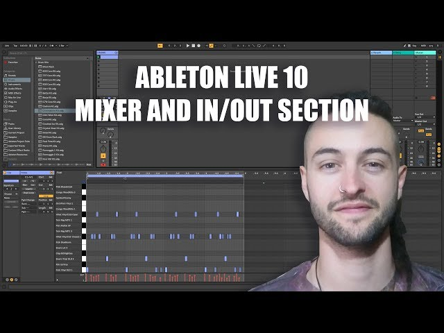 Ableton Live 10 for Beginners - Mixer and In/Out Section
