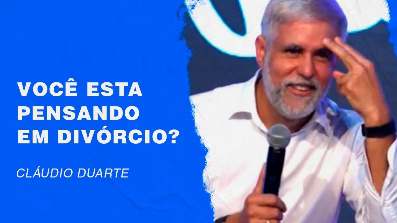 Cláudio Duarte - Você esta pensando em divórcio?