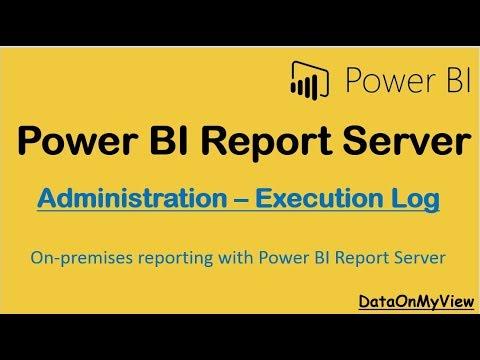 Power BI Report Server Execution Log - Administration | Power BI Report Server Tutorials