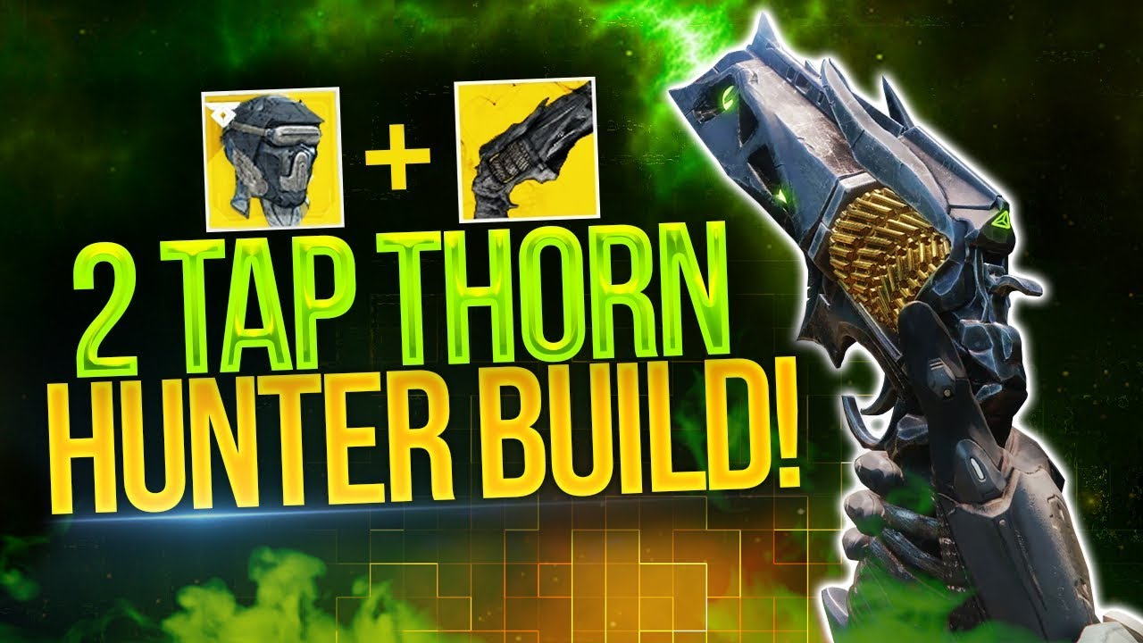 Hunters NEED This Exotic   The 2 Tap Thorn Hunter Build! (Destiny 2)