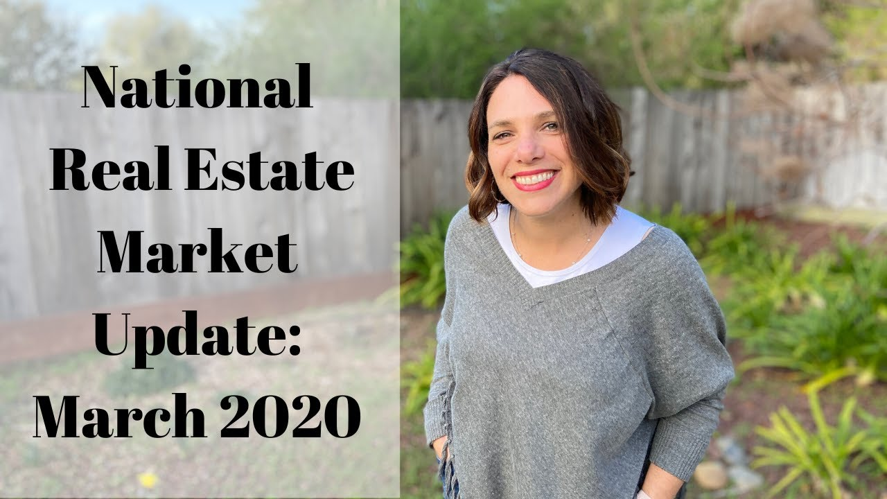 National Real Estate Market Update: March 2020
