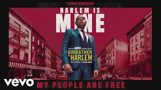 Godfather of Harlem - My People Are Free (Audio) ft. Samm Henshaw