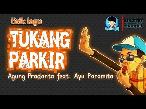 Tukang parkir - Agung pradanta feat. Ayu paramita - asli bikin baper ( lirik lagu )