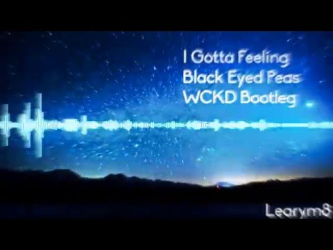 I Gotta Feeling (WCKD Bootleg) - Black Eyed Peas