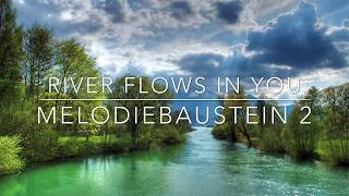 River flows in you - Melodiebaustein 2