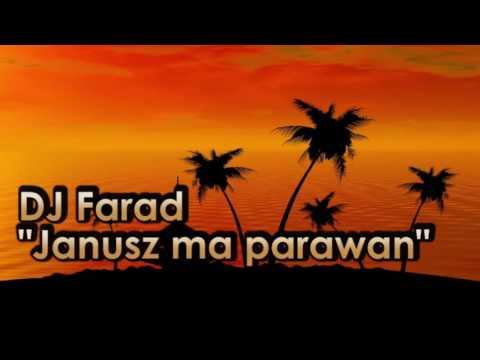 DJ Farad - Janusz ma parawan