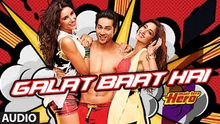 Galat Baat Hai Full Song (audio) Main Tera Hero | Varun Dhawan, Ileana D'C …