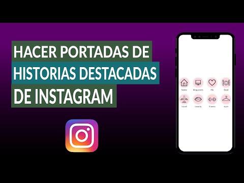 Cómo Personalizar las Portadas de las Historias Destacadas de Instagram Fácilmente