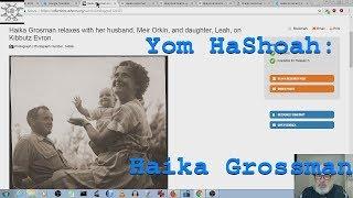 Yom HaShoah: Haika Grossman