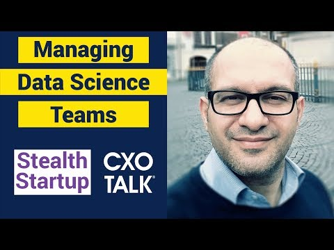 Managing Teams for Data Science, Analytics, and AI (CXOTalk # 326)