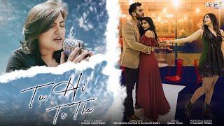 Tu Hi To Tha - Chand Sadhwani Mp3 Song Download