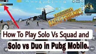 How to play solo vs squad in PUBG mobile- technical gamer