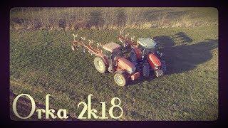 Orka Na Dwa Traktory 2K18 (Kiedy Czas Goni !)