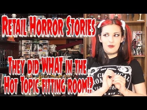Retail Horror Stories || Hot Topic