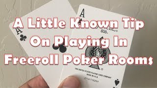 A LITTLE KNOWN TIP ON PLAYING IN FREEROLL POKER ROOMS