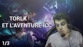 GUIDE AVENTURE ICC HEARTHSTONE AVEC TORLK ! 1/3