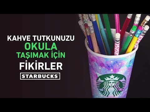 Starbucks'tan Kahve Tutkunuzu Okula Taşımak İçin Fikirler (DIY / Kendin Yap)