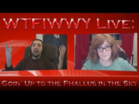 WTFIWWY Live - Goin' Up to the Phallus in the Sky - 3/16/15