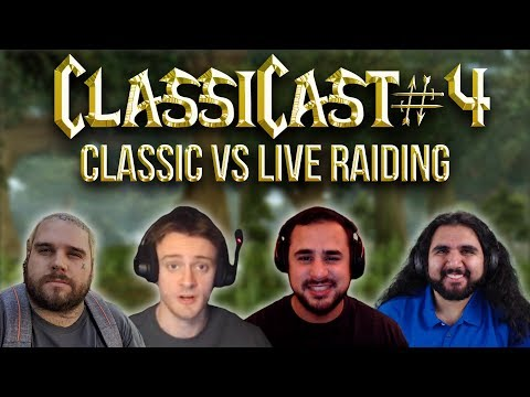 ClassiCast #4 | Classic vs Legion Raiding (Feat. Chinglish) - WoW Classic Podcast