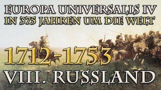 Let's Play Europa Universalis 4 – VIII. Russland: 1712 - 1753 (In 375 Jahren um die Welt)