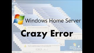 Windows Home Server Crazy Error