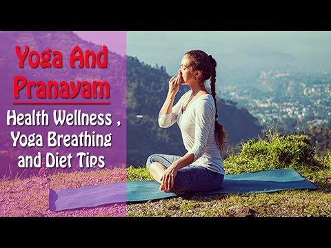 Yoga And Pranayam   Health Wellness ,Yoga Breathing and Diet Tips in English