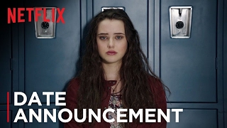 13 Reasons Why | Date Announcement | Netflix