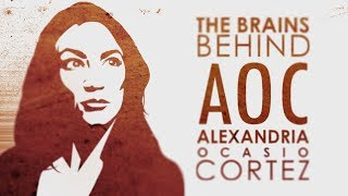 The Brains Behind AOC Alexandria Ocasio-Cortez