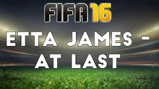 (FIFA 16) Etta James - At Last
