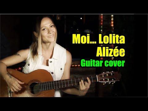 Moi... Lolita -  Alizée | На гитаре + разбор