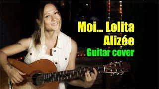 Moi... Lolita -  Alizée   На гитаре + разбор   Ноты табы