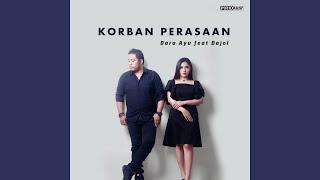 Korban Perasaan (feat. Bajol Ndanu)