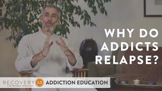 Why Do Some Addicts Relapse | Addiction Recovery | Recovery 2.0
