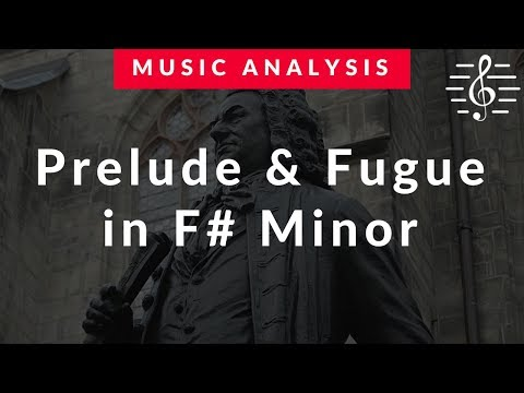 Music Analysis - Bach's Prelude & Fugue in F# Minor (BWV859)