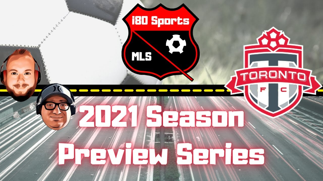 Toronto FC Season Preview 2021- with special guest Mike from Sons of a Pitch