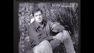 John Sokoloff ~ Bliss Misplaced (Full Album)