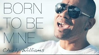 Charly Williams - Born to be mine