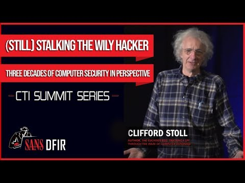 CTI Summit Keynote - Cliff Stoll - (Still) Stalking the Wily